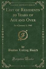 List of Residents 20 Years of Age and Over: As of January 1, 1960 (Classic Reprint) af Boston Listing Board