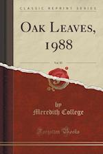 Oak Leaves, 1988, Vol. 85 (Classic Reprint)