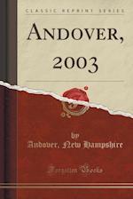 Andover, 2003 (Classic Reprint)