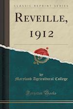 Reveille, 1912 (Classic Reprint)