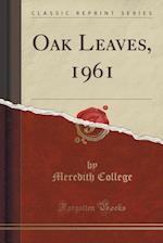 Oak Leaves, 1961 (Classic Reprint) af Meredith College