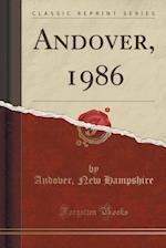 Andover, 1986 (Classic Reprint)