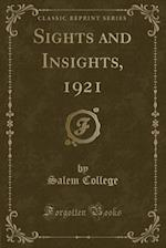 Sights and Insights, 1921 (Classic Reprint) af Salem College
