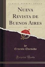 Nueva Revista de Buenos Aires, Vol. 8 (Classic Reprint)