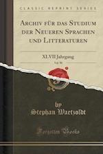 Archiv Fur Das Studium Der Neueren Sprachen Und Litteraturen, Vol. 90