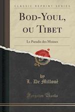 Bod-Youl, Ou Tibet af L. De Milloue