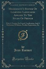 Mezzofanti's System of Learning Languages Applied to the Study of French af Jean Roemer