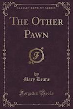 The Other Pawn (Classic Reprint)