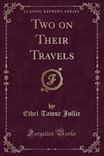 Two on Their Travels (Classic Reprint) af Ethel Tawse Jollie