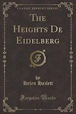 The Heights De Eidelberg (Classic Reprint) af Helen Hazlett