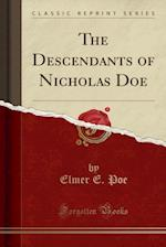 The Descendants of Nicholas Doe (Classic Reprint)