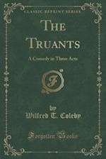 The Truants af Wilfred T. Coleby