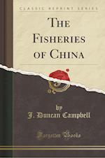 The Fisheries of China (Classic Reprint)
