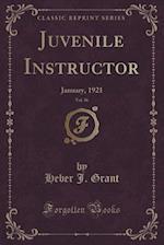 Juvenile Instructor, Vol. 56: January, 1921 (Classic Reprint)