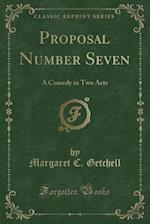 Proposal Number Seven af Margaret C. Getchell