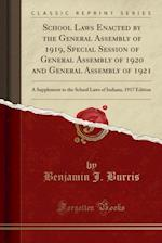 School Laws Enacted by the General Assembly of 1919, Special Session of General Assembly of 1920 and General Assembly of 1921 af Benjamin J. Burris