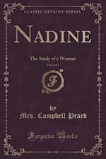 Nadine, Vol. 2 of 2: The Study of a Woman (Classic Reprint)