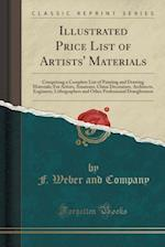 Illustrated Price List of Artists' Materials: Comprising a Complete List of Painting and Drawing Materials; For Artists, Amateurs, China Decorators, A