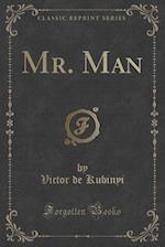 Mr. Man (Classic Reprint)