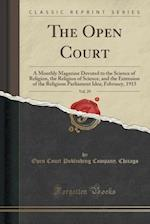 The Open Court, Vol. 29: A Monthly Magazine Devoted to the Science of Religion, the Religion of Science, and the Extension of the Religious Parliament