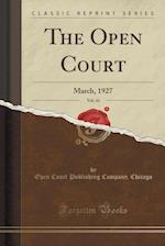 The Open Court, Vol. 41: March, 1927 (Classic Reprint)