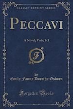 Peccavi: A Novel; Vols; 1-3 (Classic Reprint)