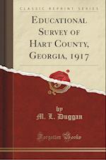 Educational Survey of Hart County, Georgia, 1917 (Classic Reprint)