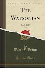 The Watsonian, Vol. 2: April, 1928 (Classic Reprint)