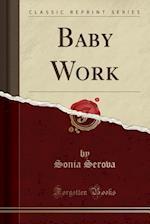 Baby Work (Classic Reprint) af Sonia Serova