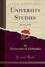 University Studies, Vol. 4: January, 1904 (Classic Reprint)