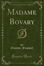Madame Bovary, Vol. 2 (Classic Reprint)