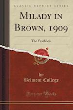 Milady in Brown, 1909: The Yearbook (Classic Reprint)
