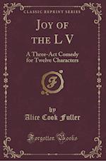 Joy of the L V af Alice Cook Fuller