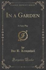 In a Garden af Iva B. Kempshall