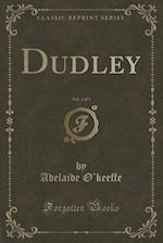 Dudley, Vol. 3 of 3 (Classic Reprint) af Adelaide O'Keeffe