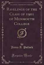 Ravelings of the Class of 1901 of Monmouth College (Classic Reprint)