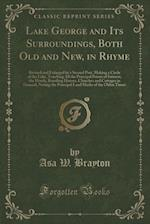 Lake George and Its Surroundings, Both Old and New, in Rhyme af Asa W. Brayton