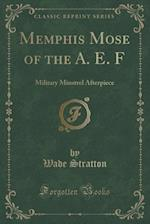 Memphis Mose of the A. E. F af Wade Stratton