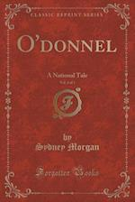 O'donnel, Vol. 2 of 3: A National Tale (Classic Reprint)
