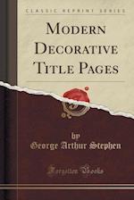 Modern Decorative Title Pages (Classic Reprint)