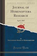 Journal of Hymenoptera Research, Vol. 16: April, 2007 (Classic Reprint) af International Society of Hymenopterists
