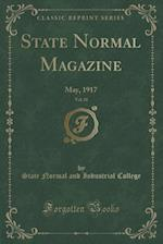 State Normal Magazine, Vol. 21: May, 1917 (Classic Reprint)