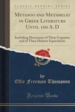 Metanoo and Metamelei in Greek Literature Until 100 A. D af Effie Freeman Thompson