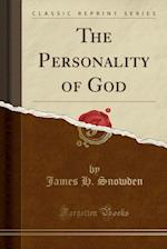 The Personality of God (Classic Reprint)