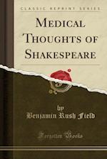 Medical Thoughts of Shakespeare (Classic Reprint)