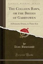 The Colleen Bawn, or the Brides of Garryowen