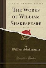 The Works of William Shakespeare, Vol. 6 of 10 (Classic Reprint)