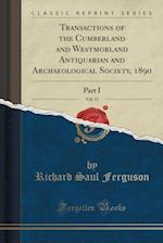 Transactions of the Cumberland and Westmorland Antiquarian and Archaeological Society, 1890, Vol. 11