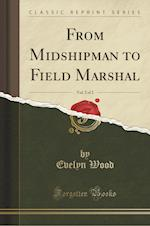 From Midshipman to Field Marshal, Vol. 2 of 2 (Classic Reprint)