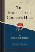 The Mollusca of Cooper's Hill (Classic Reprint)